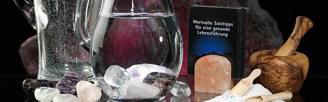 Das Lebenselexir Wasser veredelt durch KönigsSalz NaturSalz und Edelsteine